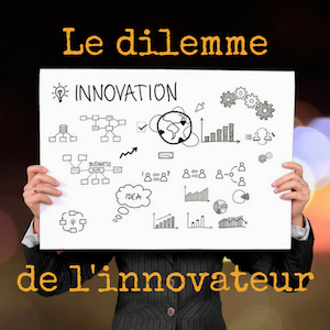 #lmdcho7_dilemme et innovation